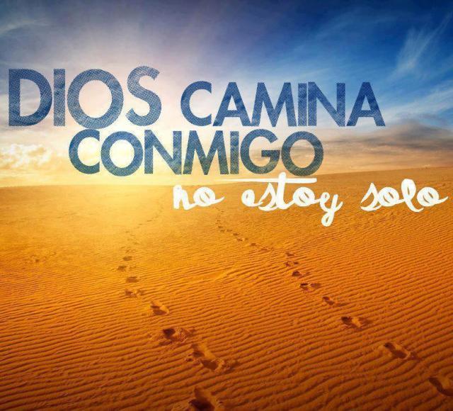 Dios camina conmigo, no estoy solo
